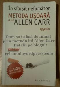 carte cum sa te lasi de fumat in sfarsit nefumator metoda usoara a lui allen carr scapi de tigari, ceicunoi.wordpress.com