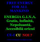 avantaje implicatii energia GINA gratis infinita nepoluanta accesibila oricui la indemana tuturor oamenilor de pe planeta bunastare pentru omenire eradicarea saraciei sau haos natural  impus razboi
