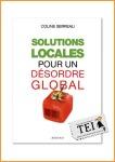 16 carte C. Serreau (ed.) – Solutii locale pentru o dezordine globala - carti din tei traduceri ecologice independente societate globalizare viata la tara permacultura producerea hranei lucru in gradina