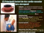 principalii factori de risc cardio vascular 2 Prezentare TEXT Calin Marginean 01 - Colesterolul - prieten sau dusman Cum scapam de colesterol. Cum ne mentinem sanatosi