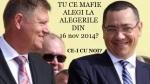 Alegeri prezidentiale presedinte vot turul 2 16 noiembrie 2014 Pe cine votăm în turul 2 - Ponta sau Iohannis care mafie e cea mai mafie internationala