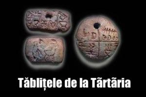 tablitele placutele de la tartaria primul cel mai vechi scris din lume