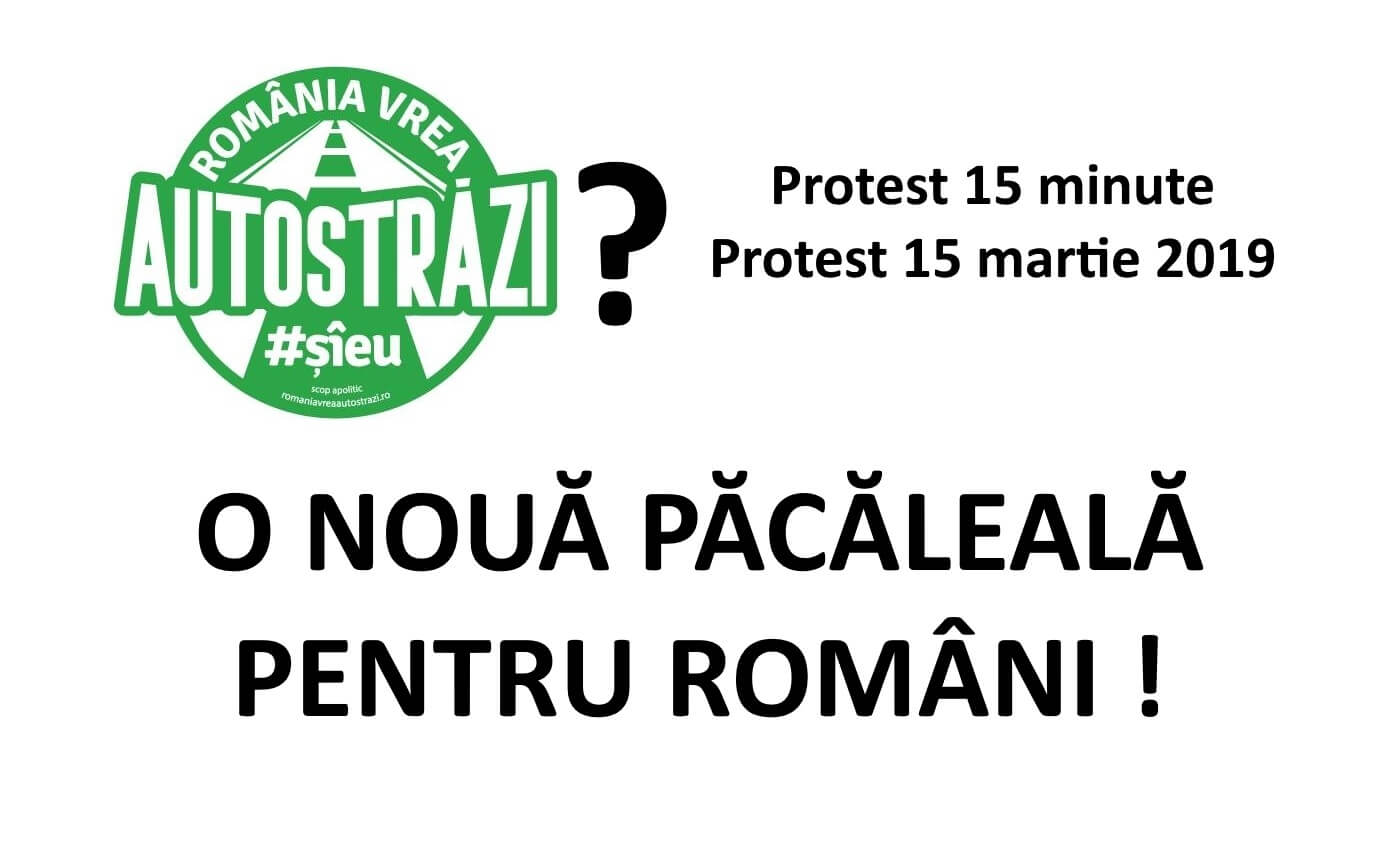 protest-15-minute-protest-15-martie-2019-protest-vrem-autostrazi-o-noua-pacaleala-pentru-romani-ceicunoi