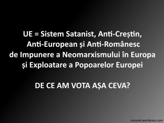 ue-sistem-satanist-anti-crestin-anti-european-anti-romanesc-de-ce-am-vota-asa-ceva-alegeri-parlament-european-2019-ceicunoi